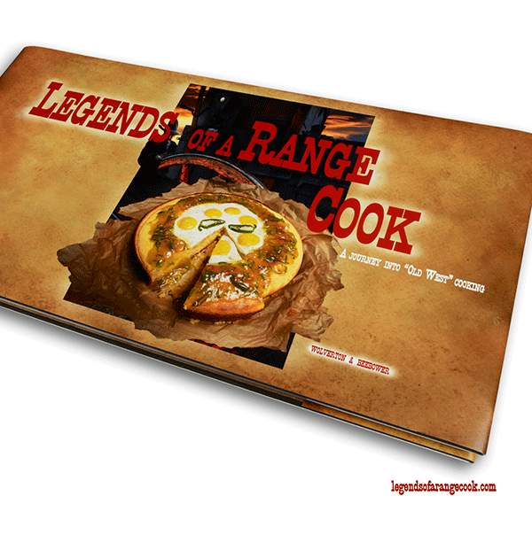 Legends of a Range Cook Cowboy Cookbook
